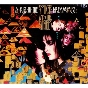 SIOUXSIE & THE BANSHEES - Kiss in the dreamhouse