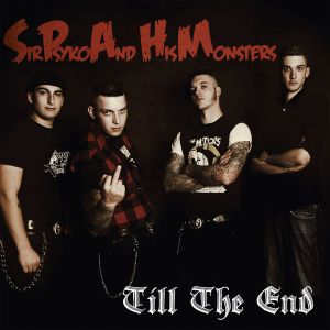 SIR PSYKO & HIS MONSTERS - Till The End LP Crazy Love Records