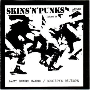 SKINS'N'PUNKS VOLUME 1 - LAST ROUGH CAUSE / SOCIETYS REJECTS LP Step1Music UUSI SPLATTER VINYL M/M
