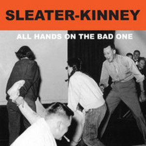 SLEATER-KINNEY - All Hands on the Bad One LP Sub Pop