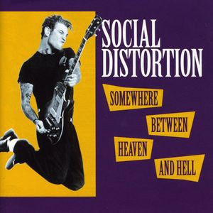 SOCIAL DISTORTION - Somewhere between heaven & hell CD