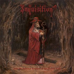 INQUISITION (US) -  Into The Infernal Regions Of The Ancient Cult