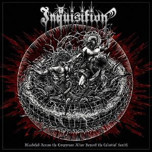 INQUISITION (US) - Bloodshed Across the Empyrean Altar Beyond the Celestial Zeni