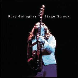 GALLAGHER RORY - Stage struck CD