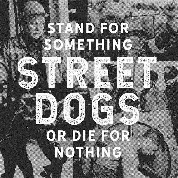 STREET DOGS - Stand For Something Or Die For Nothing LP black vinyl plus CD