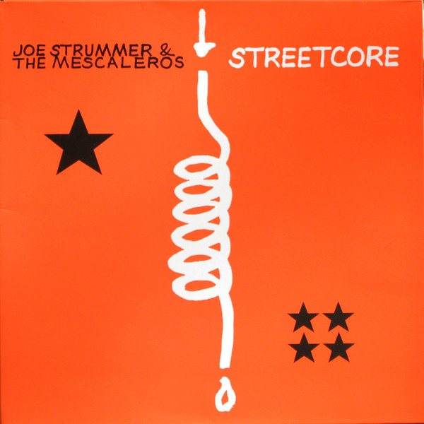 STRUMMER JOE & THE MESCALEROS - Streetcore 2012 REMASTERED