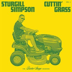 STURGILL SIMPSON - Cuttin' Grass Vol 1. 2LP UUSI High Top/Thirty