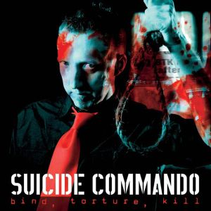 SUICIDE COMMANDO - Bind, torture, kill LTD 2CD