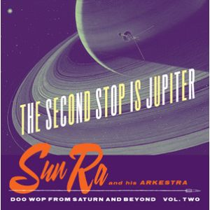 SUN RA AND HIS ARKESTRA - Second Stop Is Jupiter LP Norton Records