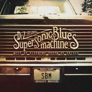 SUPERSONIC BLUES MACHINE - West Of Flushing South Of Frisco 2LP Mascot Provogue UUSI