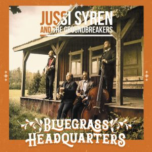 SYREN JUSSI & THE GROUNDBREAKERS - Bluegrass Headquarters CD