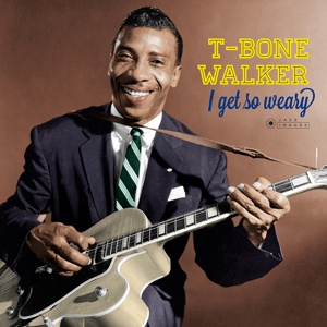 T-BONE WALKER - I Get So Weary LP Jazz Images 4 Bonus Tracks
