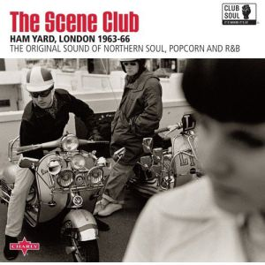 V/A -  The Scene Club - Ham Yard London 1963-66 LP  The Scene Club - Ham Yard London 1963-66