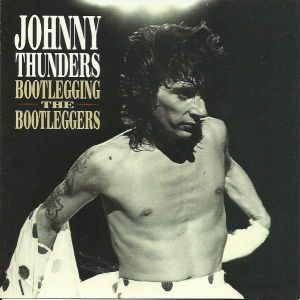 THUNDERS JOHNNY - Bootlegging the bootleggers CD