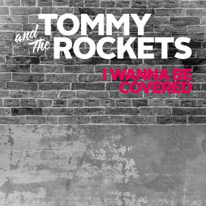 TOMMY AND THE ROCKETS -  I Wanna Be Covered LP Doublemint Vinyl Woimasointu