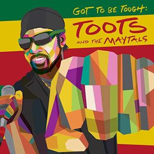 TOOTS & THE MAYTALS - Got To Be Tough CD