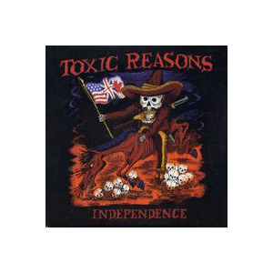 TOXIC REASONS - Independence LP UUSI Beer City