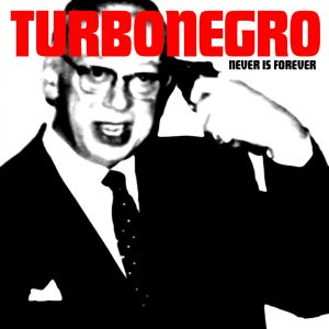 TURBONEGRO - Never is Forever LP BLACK VINYL