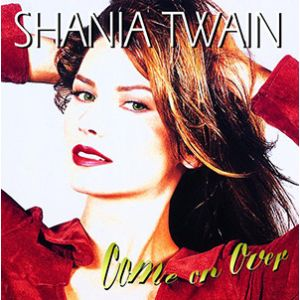 TWAIN SHANIA - Come on over