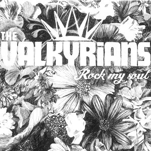 VALKYRIANS - Rock My Soul CD