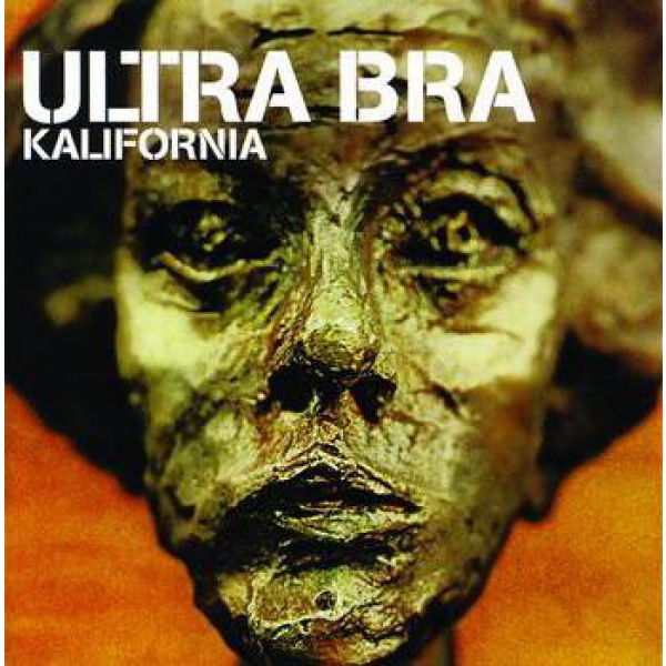 ULTRA BRA - Kalifornia CD
