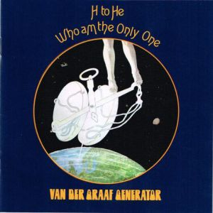 VAN DER GRAAF GENERATOR - H to be he who am the only one REMASTERED+BONUS