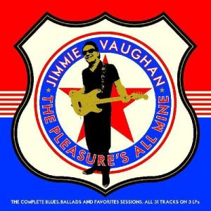VAUGHAN JIMMIE - Pleasure's All Mine (The Complete Blues, Ballads And Favourites) 3LP