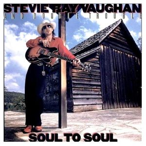 VAUGHAN STEVIE RAY - Soul to soul