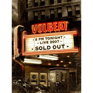 VOLBEAT - 8 PM Tonight - Live 2007 - SOLD OUT DVD