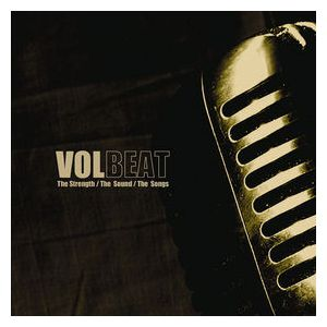 VOLBEAT - The Strength / The Sound / The Songs