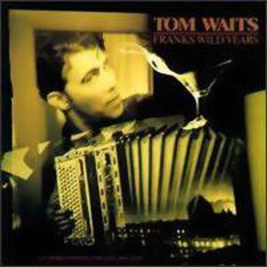 WAITS TOM - Franks wild years CD
