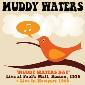 WATERS MUDDY - Muddy Waters Day Boston 1976 + Live In Newport 1960 2CD