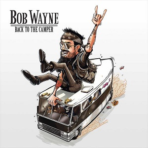 WAYNE BOB - Back To The Camper LP+CD People Like You