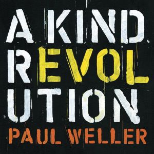 WELLER PAUL - A Kind Revolution DELUXE EDITION 3CD