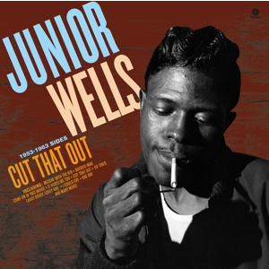 JUNIOR WELLS - Cut That Out 1953-1963 Sides LP UUSI Wax Time