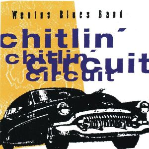 WENTUS BLUES BAND -  Chitlin' Circuit CD