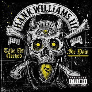 WILLIAMS HANK III - Take As Needed for Pain LP