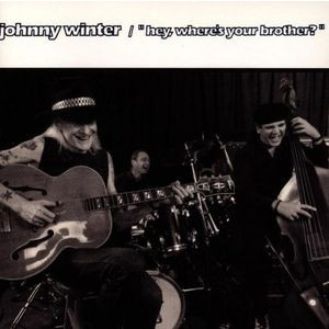 WINTER JOHNNY - Hey wheres your brother