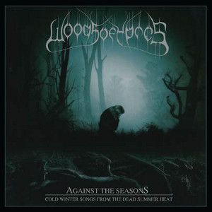WOODS OF YPRES - Againts The Season – Cold Winter Songs From The Dead Summer Hea