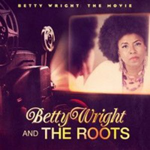 WRIGHT BETTY & THE ROOTS - The Movie