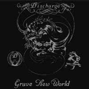 DISCHARGE - Grave new world CD