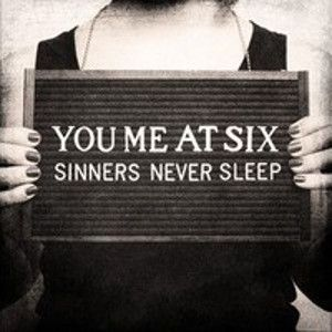 YOU ME AT SIX - Sinners Never Sleeps