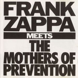 ZAPPA FRANK - Meets the Mothers of prevention